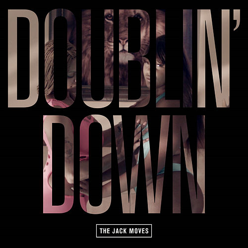 Doublin' Down by The Jack Moves