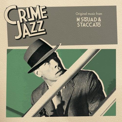 M Squad & Staccato (Jazz on Film ....Crime Jazz, Vol. 2) von Various Artists