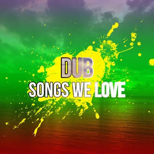 Dub Songs We Love de Various Artists
