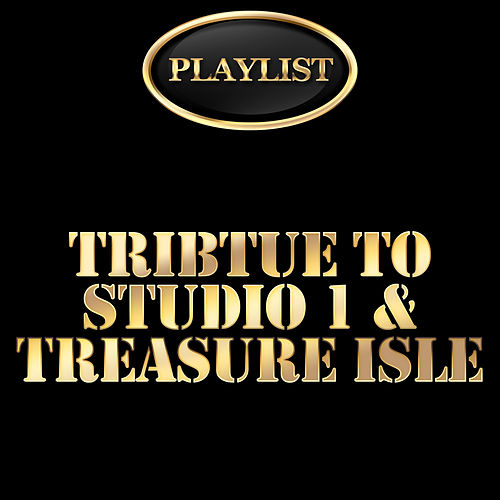 Tribute to Studio 1 and Treasure Isle Playlist de Various Artists