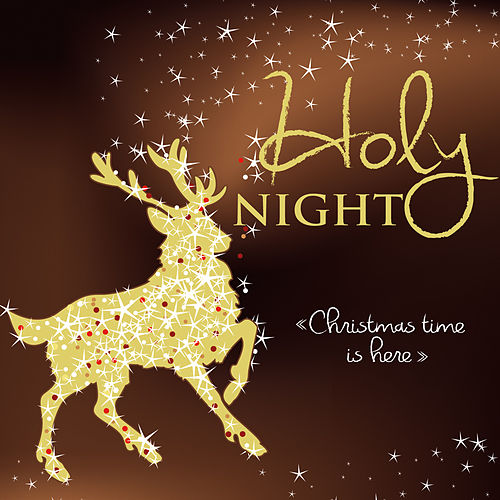 Holy Night. Christmas Time Is Here von Various Artists