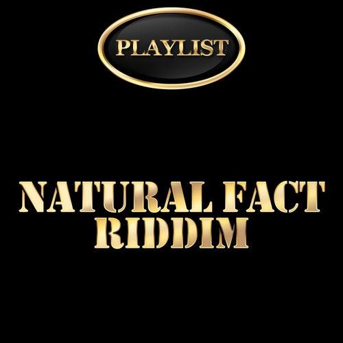 Natural Fact Riddim Playlist de Various Artists