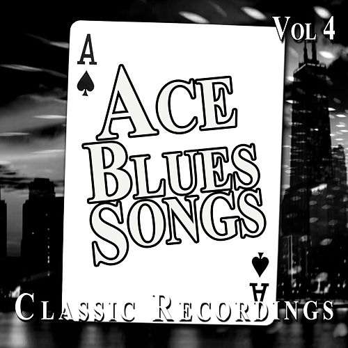 Ace Blues Songs, Vol. 4 de Various Artists