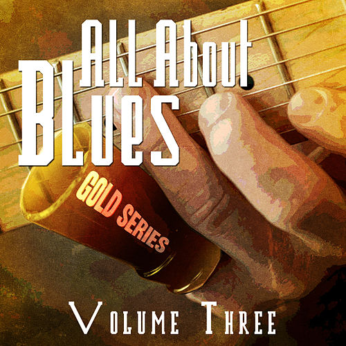 All About Blues - Gold Series, Vol. 3 de Various Artists