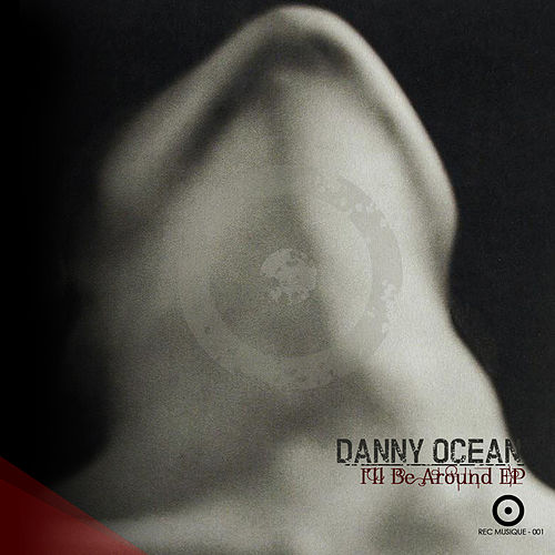 I'll Be Around de Danny Ocean