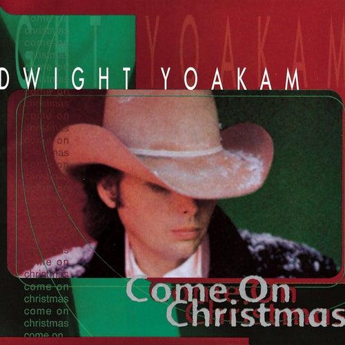 Come On Christmas von Dwight Yoakam