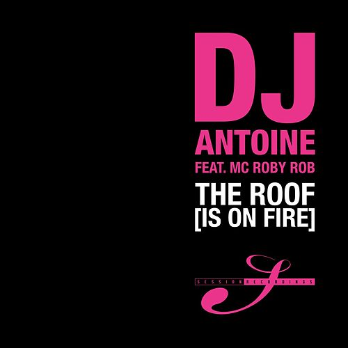 The Roof [Is On Fire] von DJ Antoine