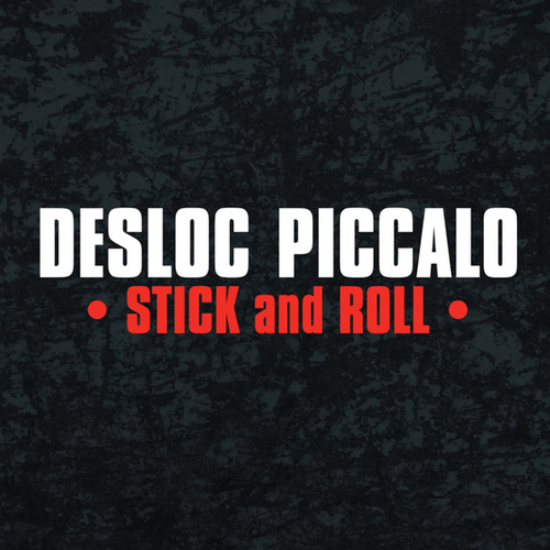Stick and Roll by Desloc Piccalo