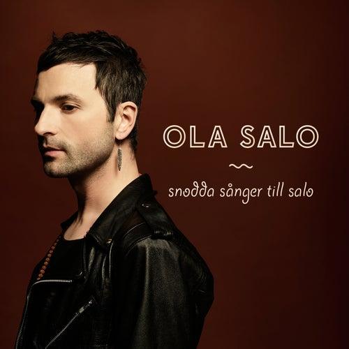 Snodda sånger till Salo by Ola Salo