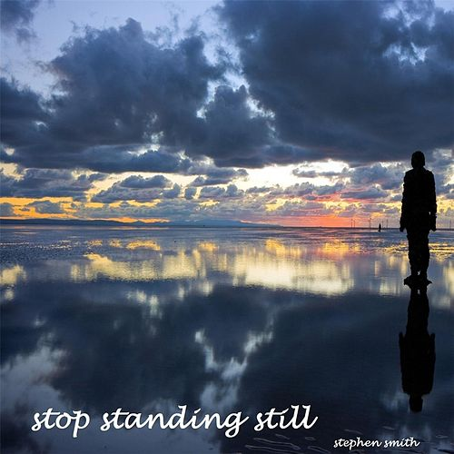 Stop Standing Still by Stephen Smith