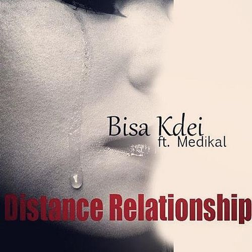 Distance Relationship (feat. Medikal) by Bisa Kdei