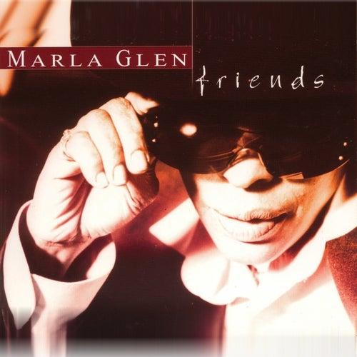 Friends von Marla Glen