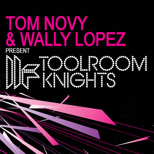 Tom Novy & Wally Lopez Present Toolroom Knights de Various Artists