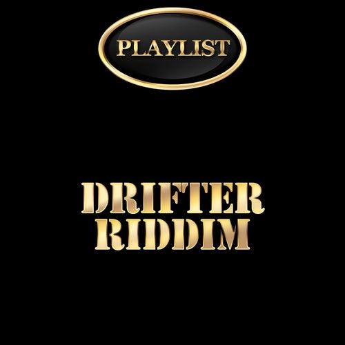 Drifter Riddim Playlist de Various Artists