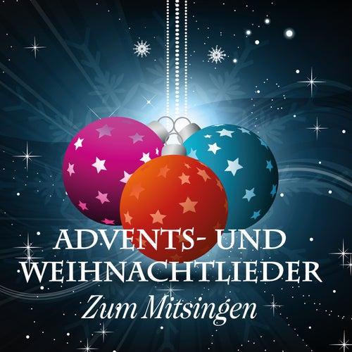 Advents- und Weihnachtslieder - Zum Mitsingen von Various Artists
