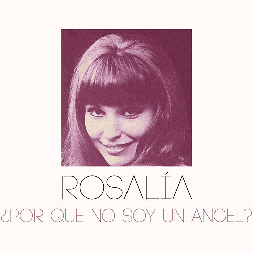 Por Que No Soy un Angel? de ROSALÍA