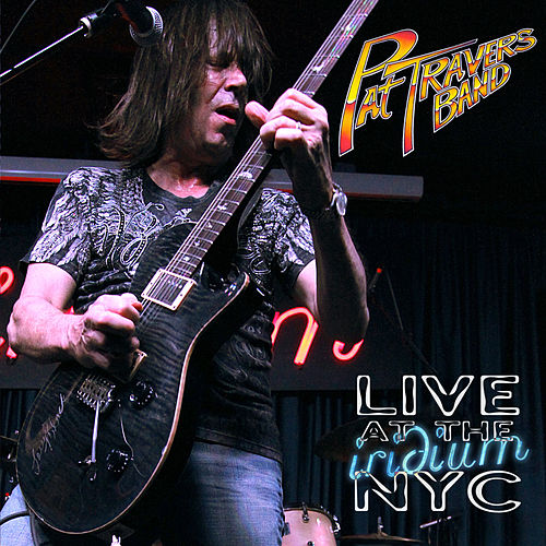 Live at the Iridium Nyc de Pat Travers
