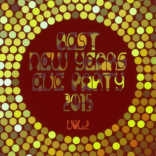 Best New Years Eve Party 2015! Vol. 2 by Various Artists