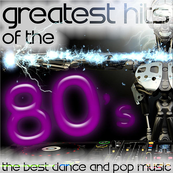 Greatest Hits of the 80's: The Best Dance and Pop Music by The Eight Group  : Napster