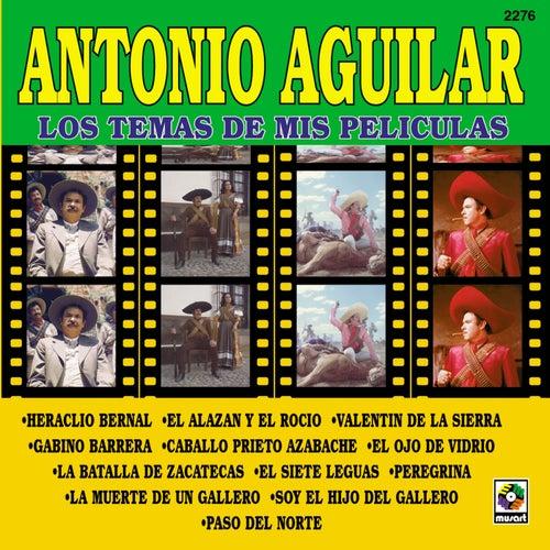 Los Temas de Mis Películas de Antonio Aguilar