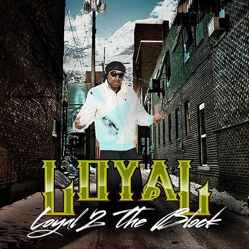 Loyal 2 the Block von The Loyal