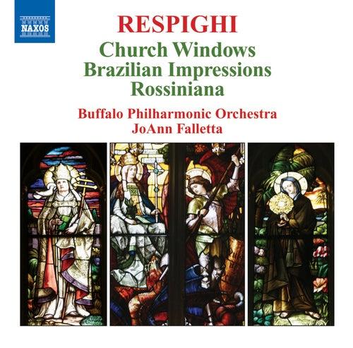 RESPIGHI: Vetrate di chiesa / Impressioni Brasiliane / Rossiniana von JoAnn Falletta