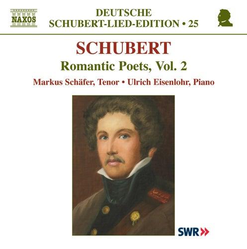 SCHUBERT: Lied Edition 25 - Romantic Poets, Vol. 2 by Markus Schafer