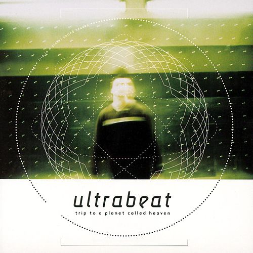 Trip To A Planet Called Heaven by Ultrabeat