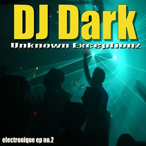 Unknown Exceptionz by DJ Dark