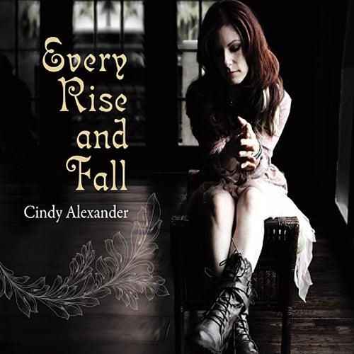 Every Rise & Fall von Cindy Alexander
