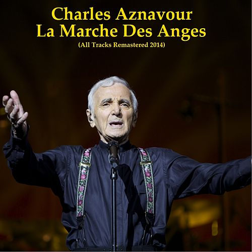 La marche des anges (All Tracks Remastered 2014) de Charles Aznavour