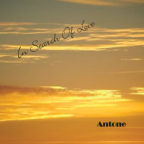 In Search of Love de Antone