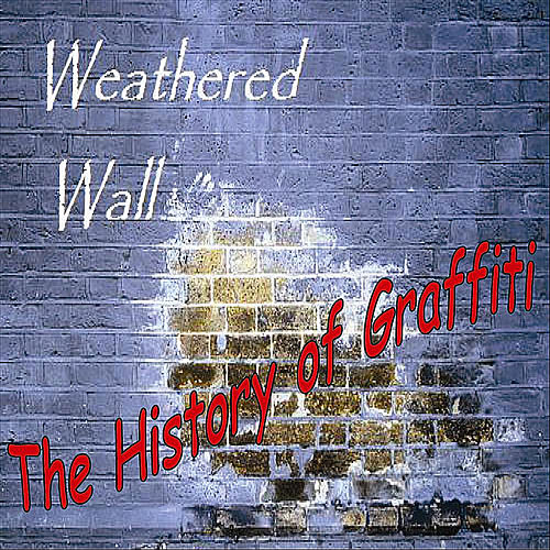The History of Graffiti de Weathered Wall