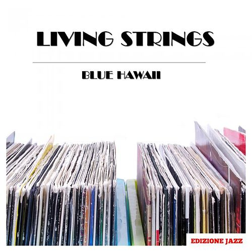 Blue Hawaii by Living Strings
