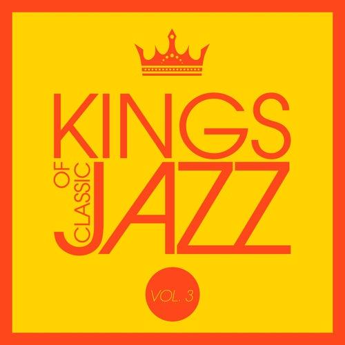 Kings of Classic Jazz, Vol. 3 von Various Artists