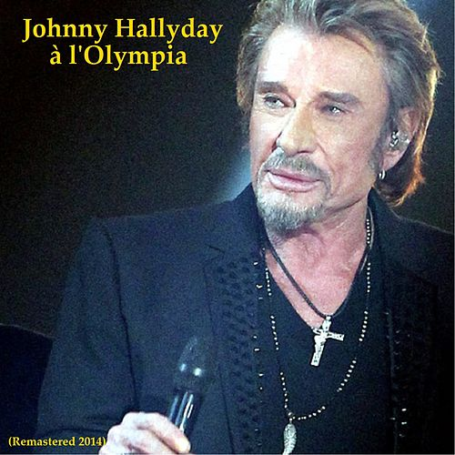 Johnny à l'Olympia (Remastered 2014) de Johnny Hallyday