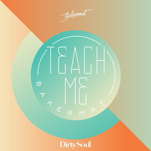 Teach Me (Radio Edit) de Bakermat