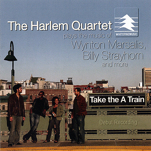 Take the 'a' Train by Harlem Quartet