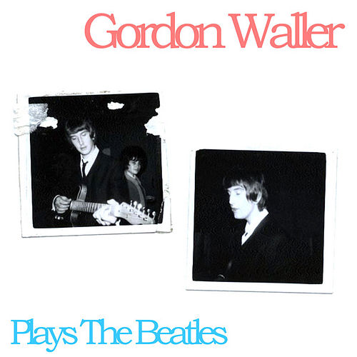 Plays the Beatles by Gordon Waller