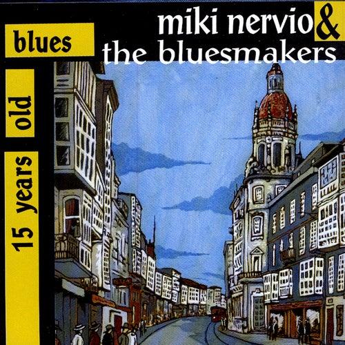 15 Years Old Blues de Miki Nervio