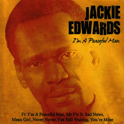 I'm A Peaceful Man by Jackie Edwards