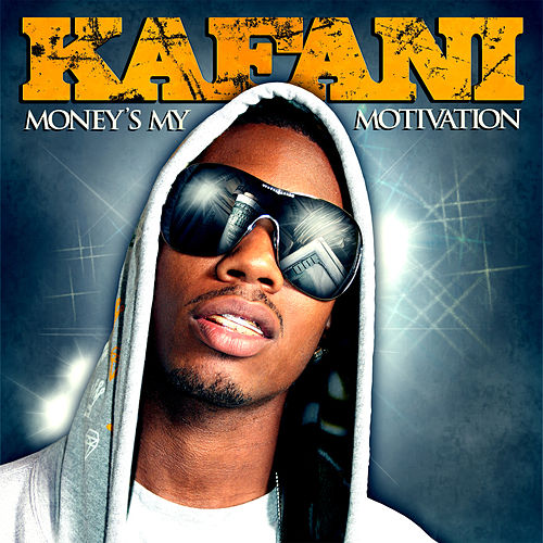 Money's My Motivation von Kafani