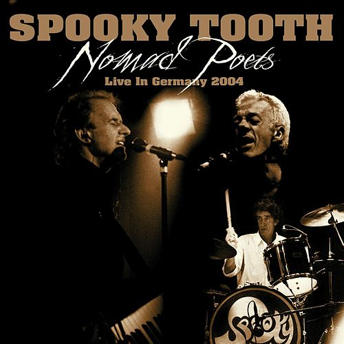 Nomad Poets Live In Germany 2004 von Spooky Tooth