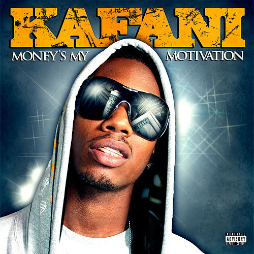 Money's My Motivation de Kafani