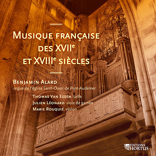 Musique française des XVIIe et XVIIIe siècles de Benjamin Alard