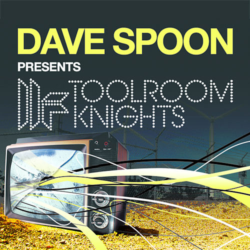 Dave Spoon Presents Toolroom Knights de Various Artists