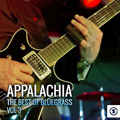 Appalachia: The Best of Bluegrass, Vol. 3 de Various Artists