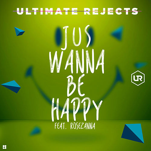 Jus Wanna Be Happy de Ultimate Rejects