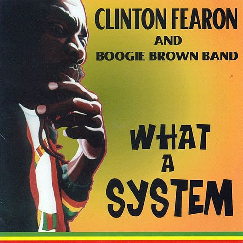 What a System by Clinton Fearon