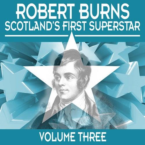 Robert Burns: Scotland's First Superstar, Vol. 3 by Various Artists